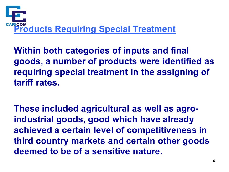 9 Products Requiring Special Treatment Within both categories of inputs and final goods, a number of products were identified as requiring special treatment in the assigning of tariff rates.