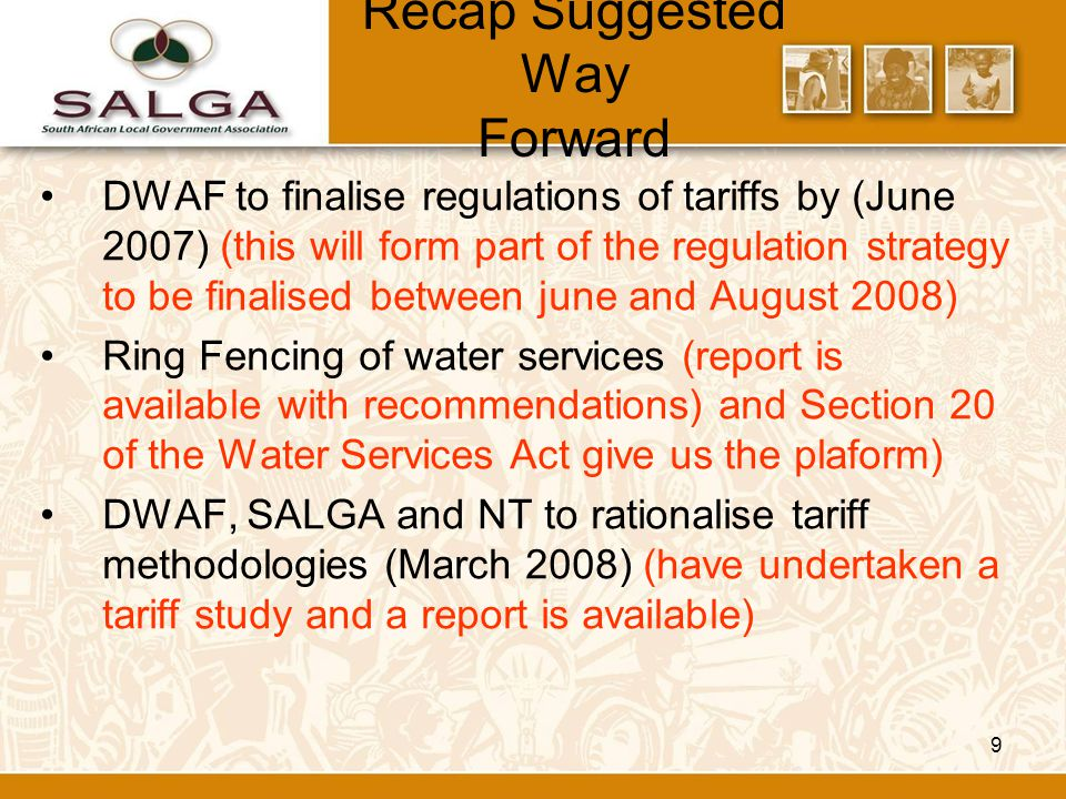 10 SUGGESTED WAY FORWARD The water pricing models and tariff structures of the entire value be review to ensure correct pricing of water in the Country i.e.