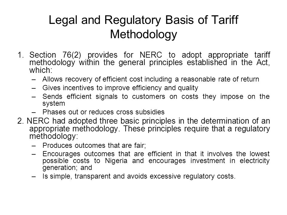 Tariff Principles (cont.) Simplicity and cost-effectiveness – the tariff structure and regulatory system should be easy to understand and not excessiv
