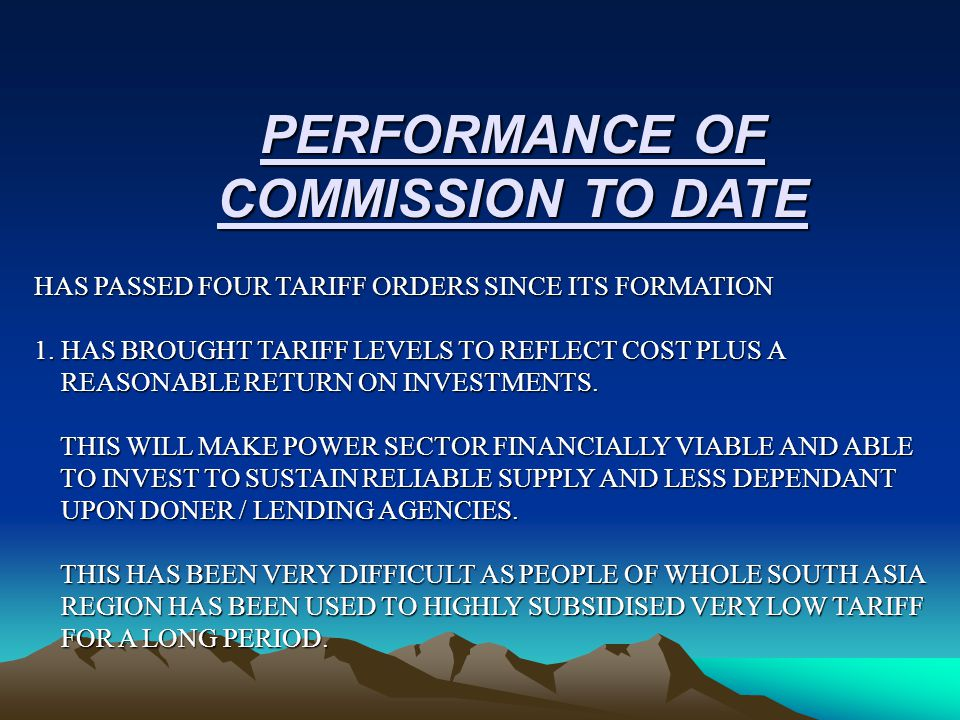 PERFORMANCE OF COMMISSION TO DATE HAS PASSED FOUR TARIFF ORDERS SINCE ITS FORMATION 1.