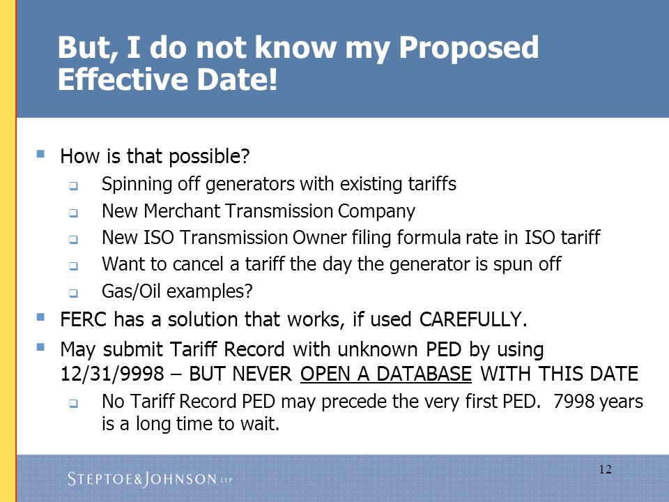12 But, I do not know my Proposed Effective Date.  How is that possible.