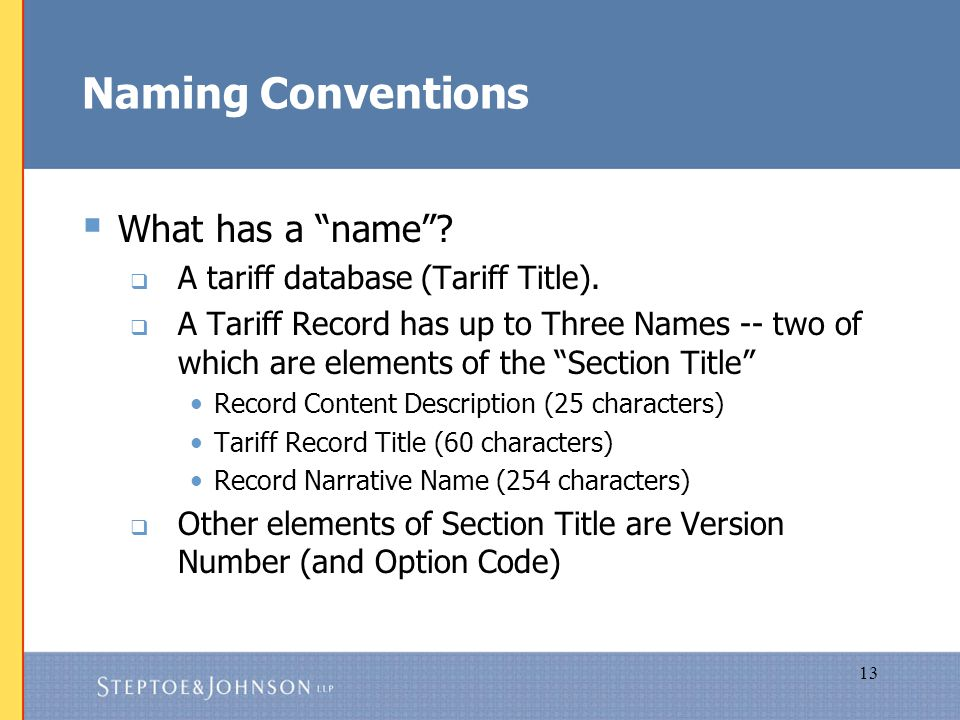 13 Naming Conventions  What has a name .  A tariff database (Tariff Title).