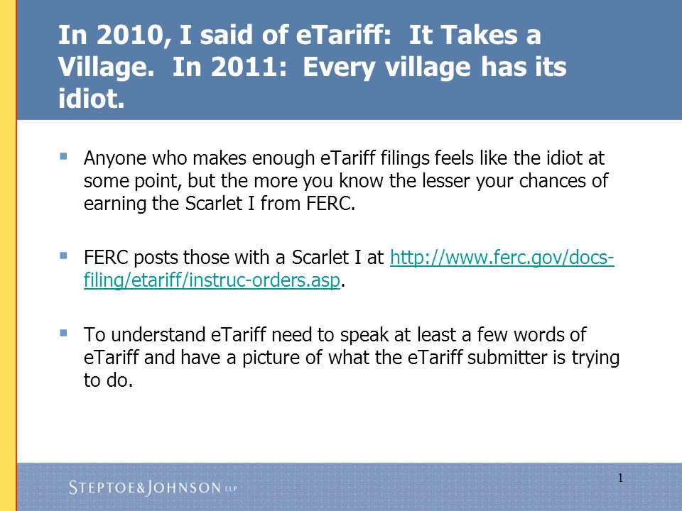1 In 2010, I said of eTariff: It Takes a Village. In 2011: Every village has its idiot.