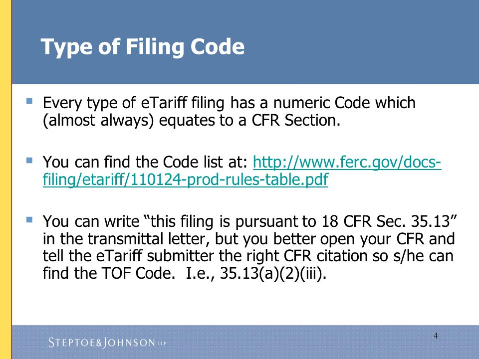 4 Type of Filing Code  Every type of eTariff filing has a numeric Code which (almost always) equates to a CFR Section.