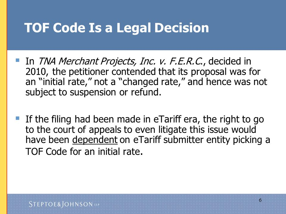 6 TOF Code Is a Legal Decision  In TNA Merchant Projects, Inc.