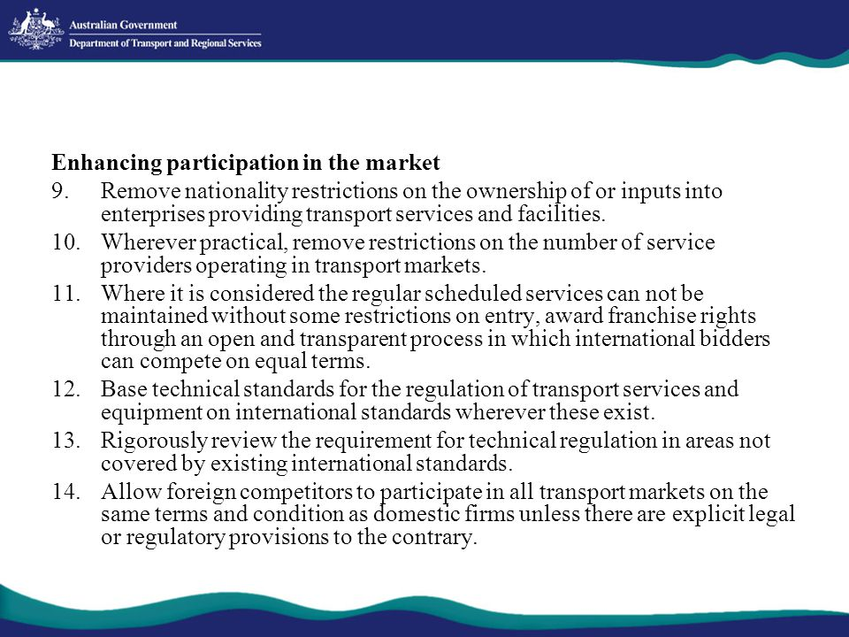 Enhancing participation in the market 9.Remove nationality restrictions on the ownership of or inputs into enterprises providing transport services an