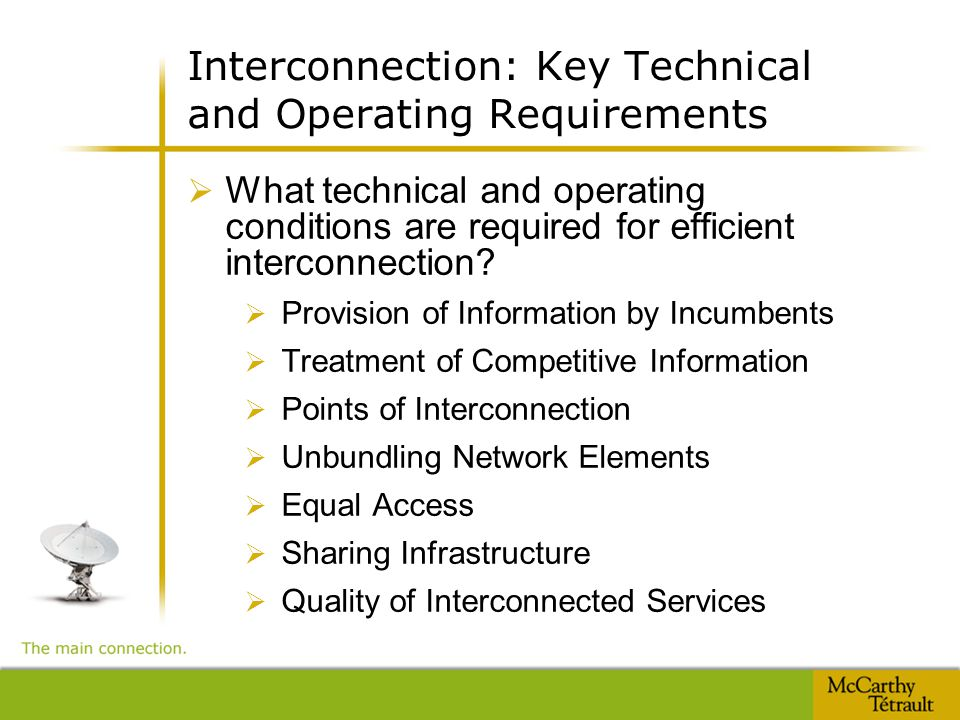 Interconnection: Key Technical and Operating Requirements  What technical and operating conditions are required for efficient interconnection.