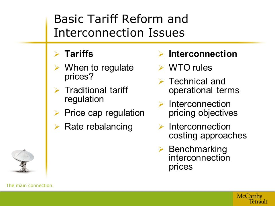 Basic Tariff Reform and Interconnection Issues  Tariffs  When to regulate prices.