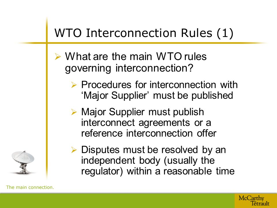 WTO Interconnection Rules (1)  What are the main WTO rules governing interconnection.