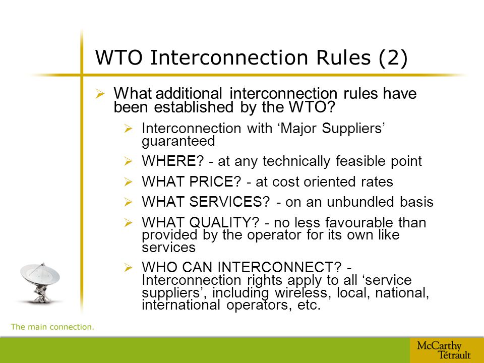 WTO Interconnection Rules (2)  What additional interconnection rules have been established by the WTO.
