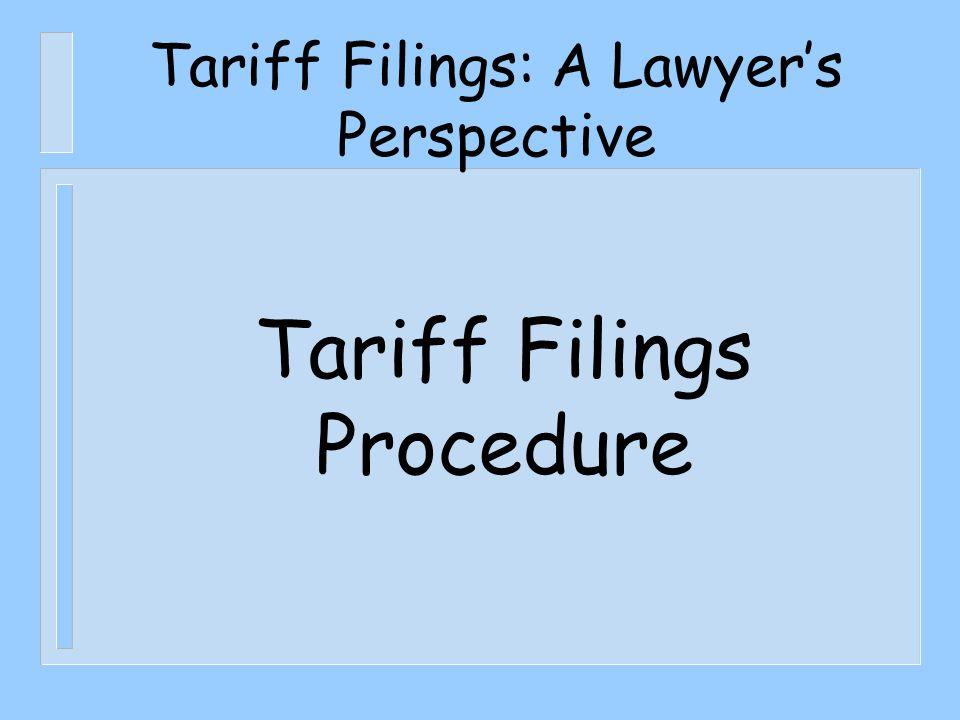 Tariff Filings: A Lawyer's Perspective Tariff Filings Procedure