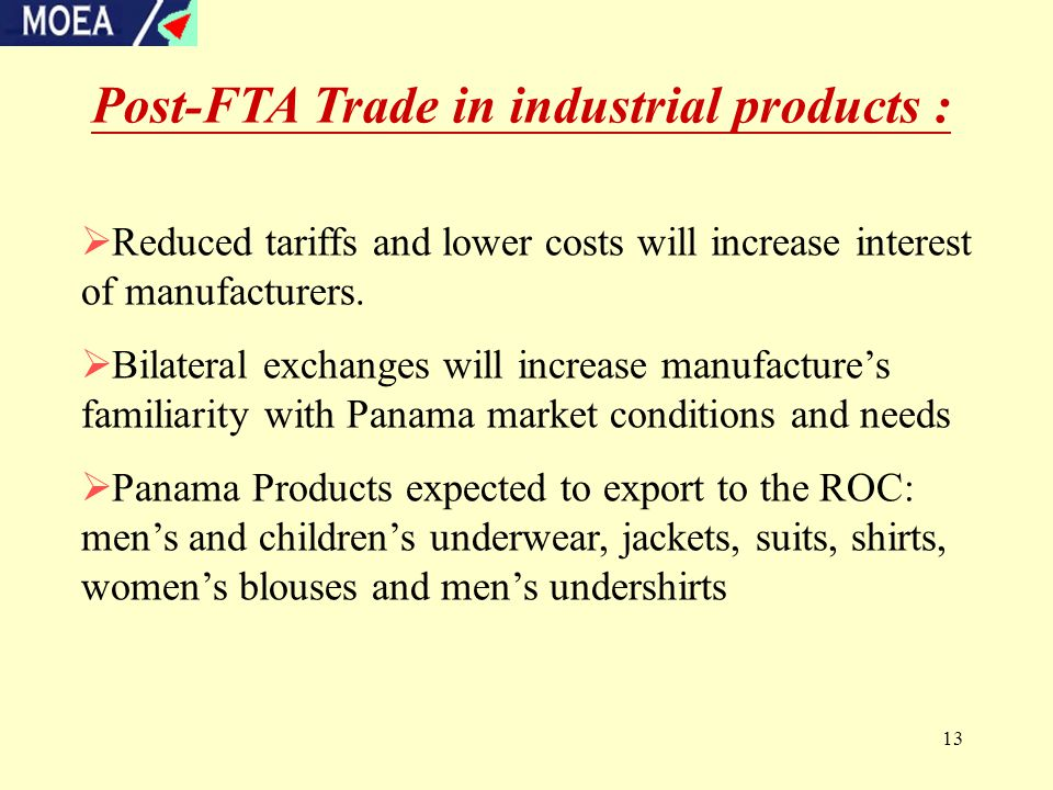 13  Reduced tariffs and lower costs will increase interest of manufacturers.