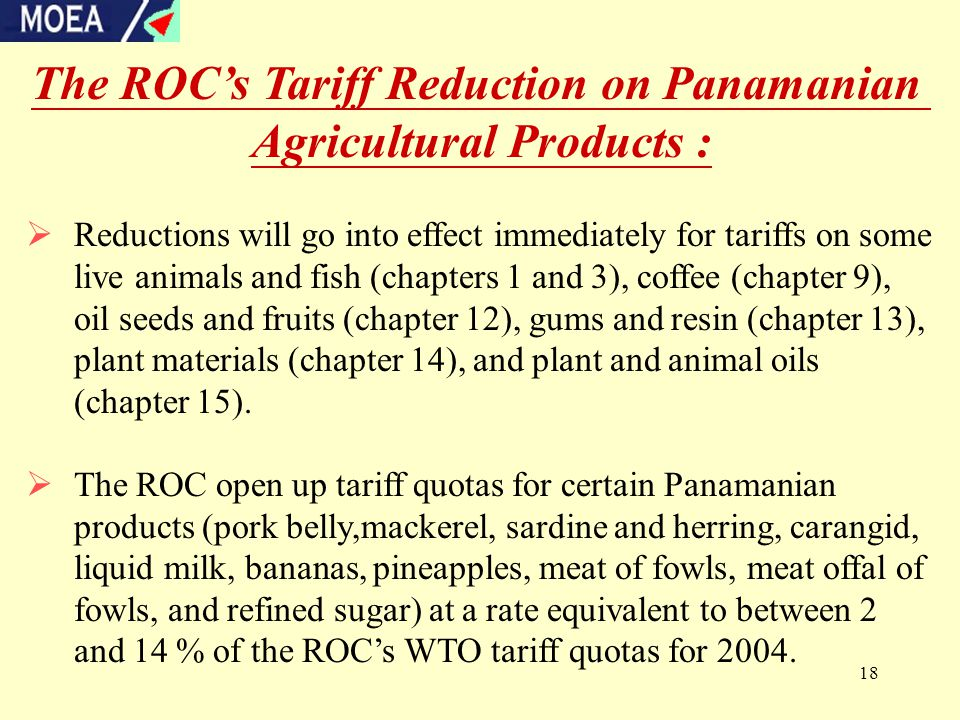 18  Reductions will go into effect immediately for tariffs on some live animals and fish (chapters 1 and 3), coffee (chapter 9), oil seeds and fruits (chapter 12), gums and resin (chapter 13), plant materials (chapter 14), and plant and animal oils (chapter 15).