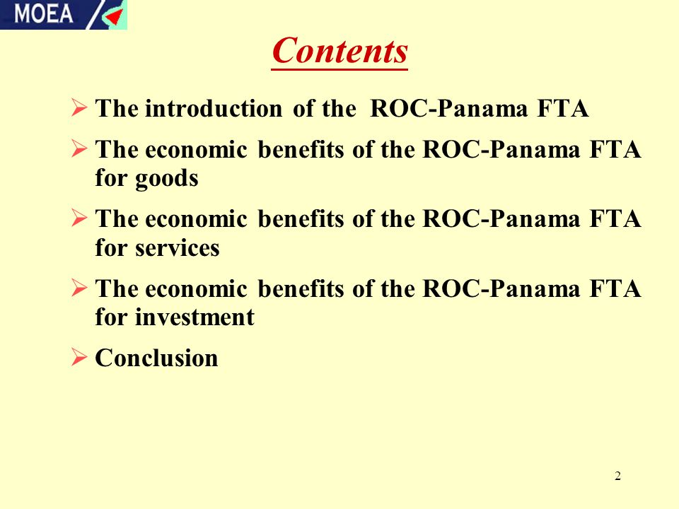2 Contents  The introduction of the ROC-Panama FTA  The economic benefits of the ROC-Panama FTA for goods  The economic benefits of the ROC-Panama FTA for services  The economic benefits of the ROC-Panama FTA for investment  Conclusion