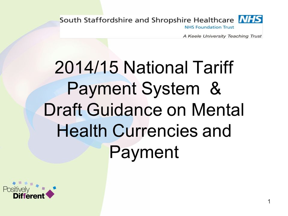 2014/15 National Tariff Payment System & Draft Guidance on Mental Health Currencies and Payment 1