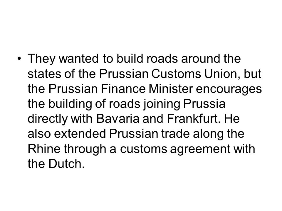 This system used the geographical locations of the states to it's advantage. Prussia was well placed to control the north-south trade routes through n