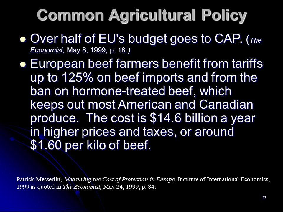 30 EU's Common Agricultural Policy Ps Pw Show benefit to farmers, cost to consumers and export subsidy.