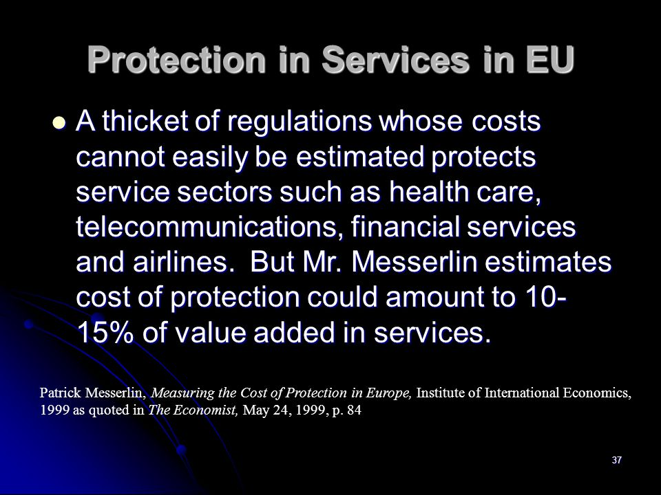 36 Protection in Industry in EU Taking these into account, the true overall rate of industrial protection is at around 9% in 1997.