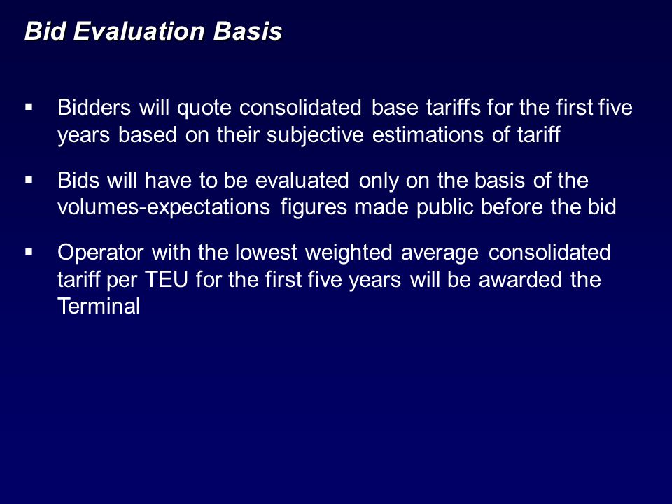  Bidders will quote consolidated base tariffs for the first five years based on their subjective estimations of tariff  Bids will have to be evaluat