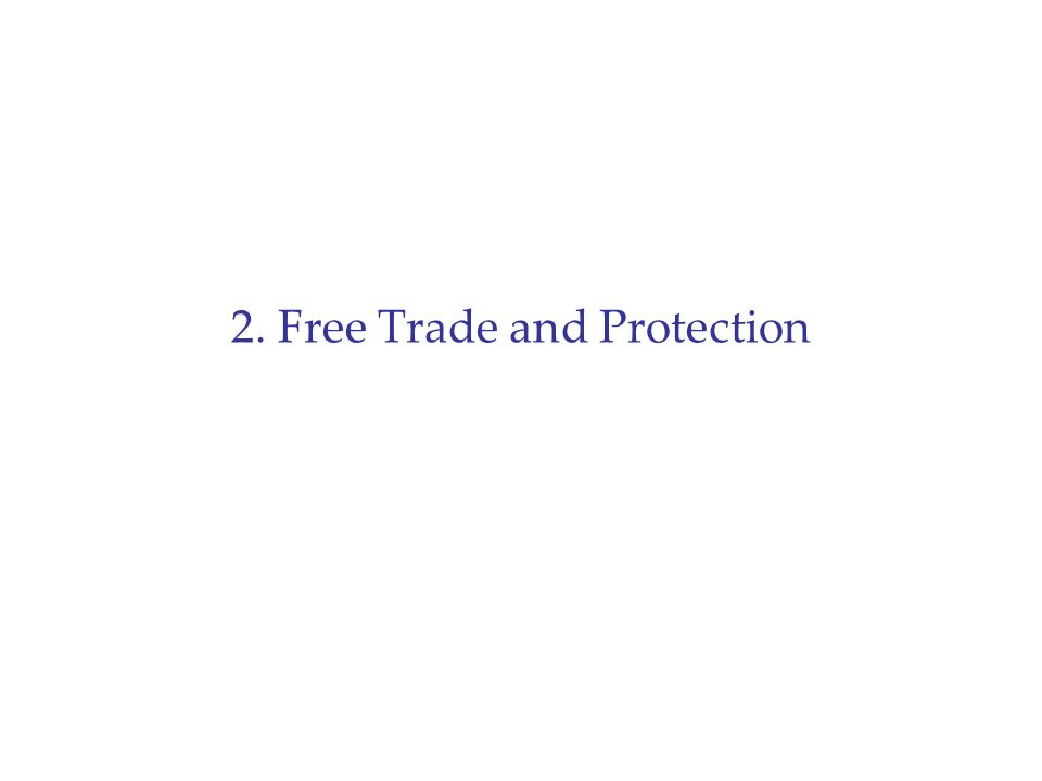 2. Free Trade and Protection