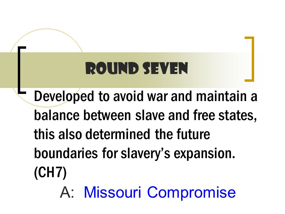 Developed to avoid war and maintain a balance between slave and free states, this also determined the future boundaries for slavery's expansion.