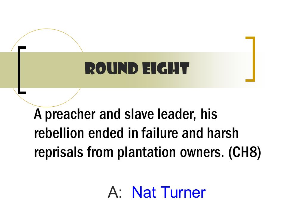 A preacher and slave leader, his rebellion ended in failure and harsh reprisals from plantation owners.