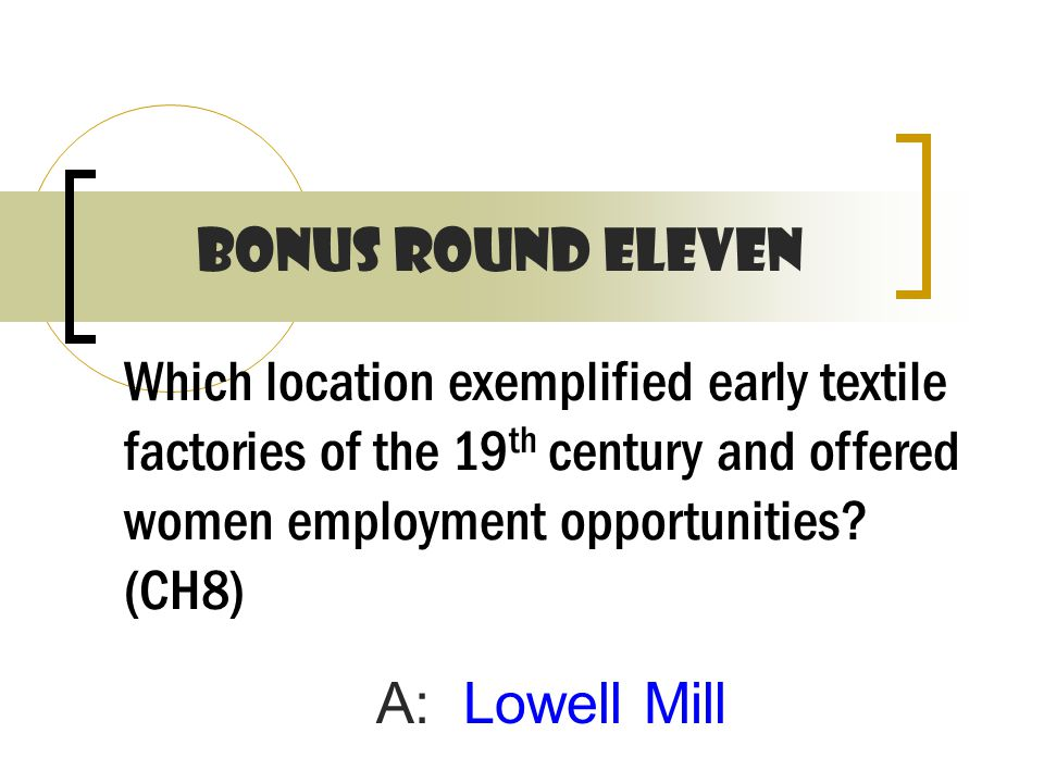 Which location exemplified early textile factories of the 19 th century and offered women employment opportunities.
