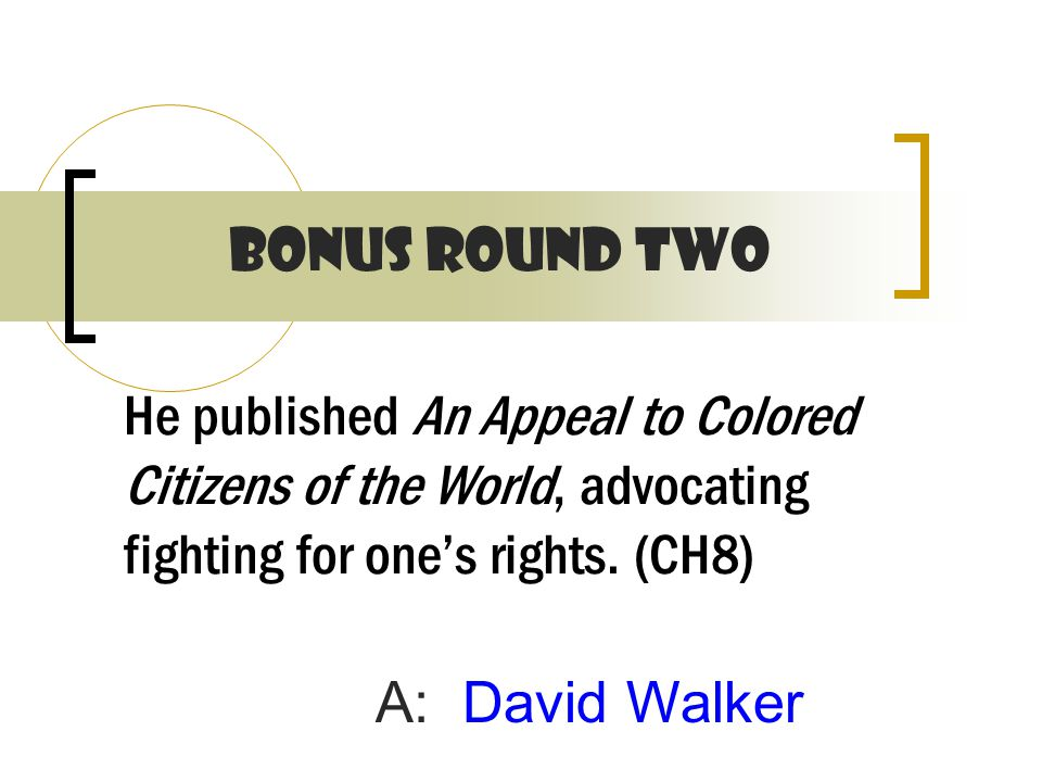 He published An Appeal to Colored Citizens of the World, advocating fighting for one's rights.