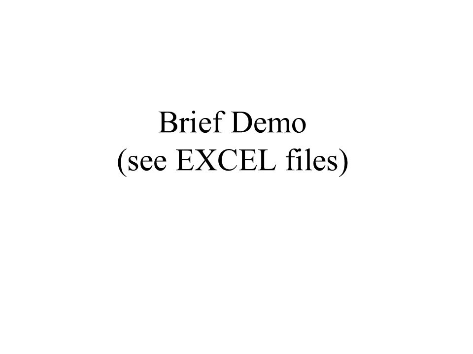 Brief Demo (see EXCEL files)