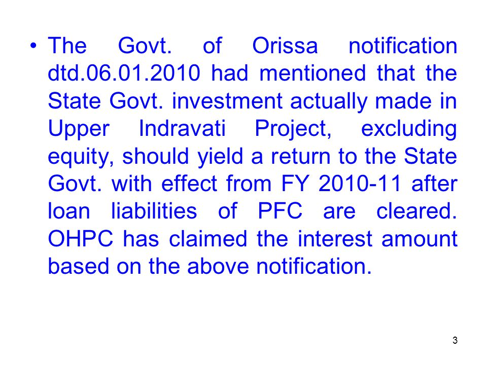 3 The Govt. of Orissa notification dtd.06.01.2010 had mentioned that the State Govt.