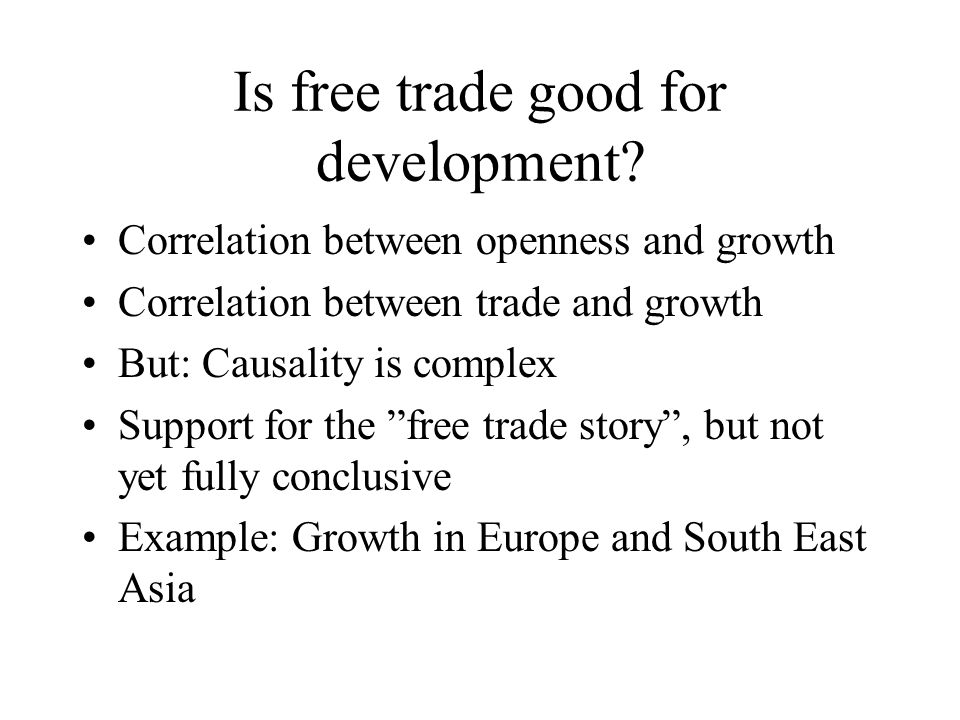 Is free trade good for development.
