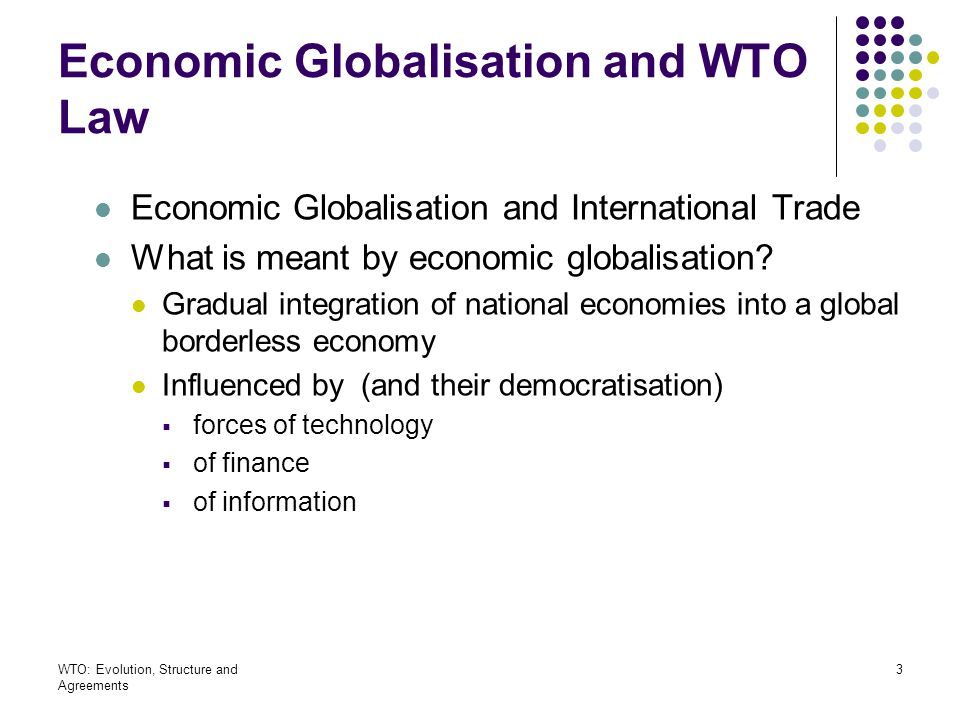WTO: Evolution, Structure and Agreements 34 The WTO Agreements: An overview Multilateral Agreement Trade in Goods: GATT'94 GATS (services) Agreement TRIPS (IP rights) Agreement Multilateral agreements Agreement on Textiles and Clothing Agreement on Subsidies See list P.van den Bossche, p.45.