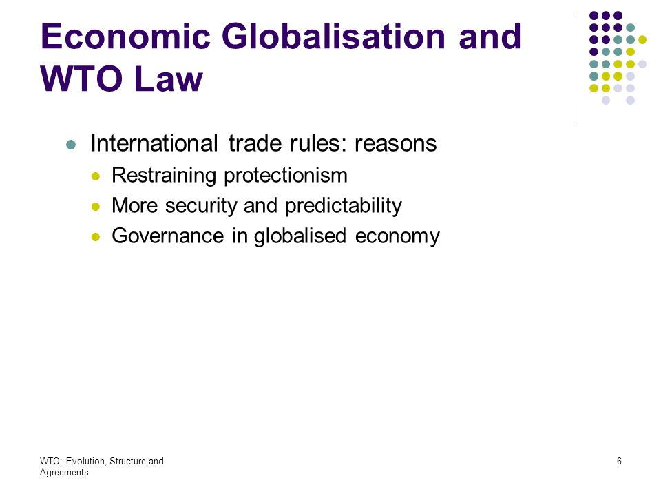 WTO: Evolution, Structure and Agreements 37 Fundamental Principles of the WTO Agreements Principle of non-discrimination Mfn under GATT/GATS/TRIPS National treatment under GATT/GATS/TRIPS Principle of freer and fair trade Rules on market access Rules on unfair trade Exemptions to rules and principles