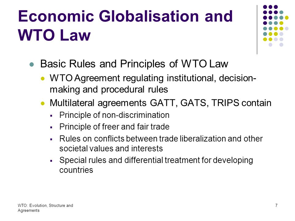 WTO: Evolution, Structure and Agreements 78 The TRIPS Agreement Basic Principles National Treatment, Art.3 MFN clause, Art.4 Protection standards for IP