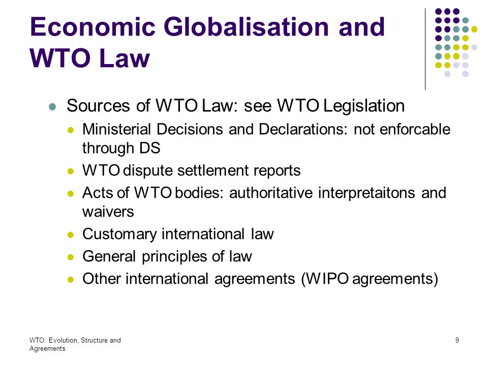 WTO: Evolution, Structure and Agreements 40 MFN Treatment under GATT 1994 Nature of the MFN obligation Any advantage granted Customs duties Internal tax Internal regulations affecting the sale, distribution, use of the products