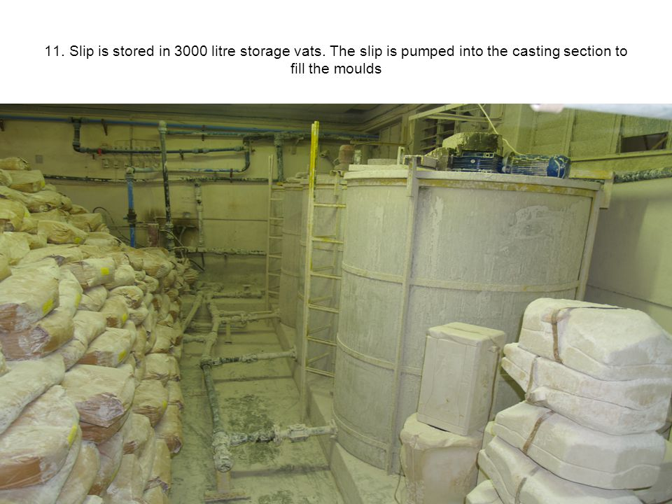11.Slip is stored in 3000 litre storage vats.