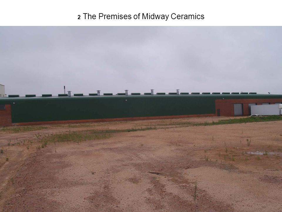 2 The Premises of Midway Ceramics