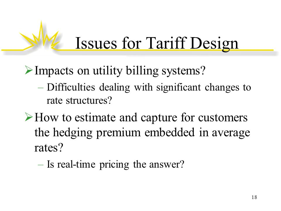 Issues for Tariff Design  Impacts on utility billing systems.
