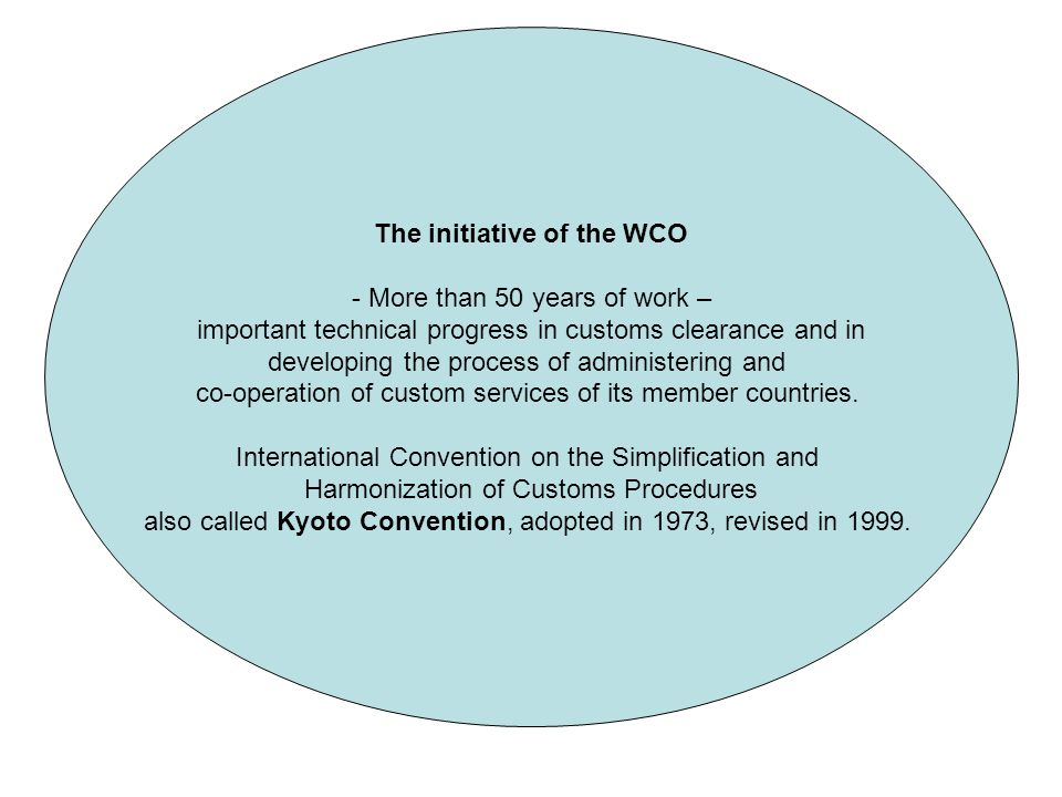 The initiative of the WCO - More than 50 years of work – important technical progress in customs clearance and in developing the process of administer