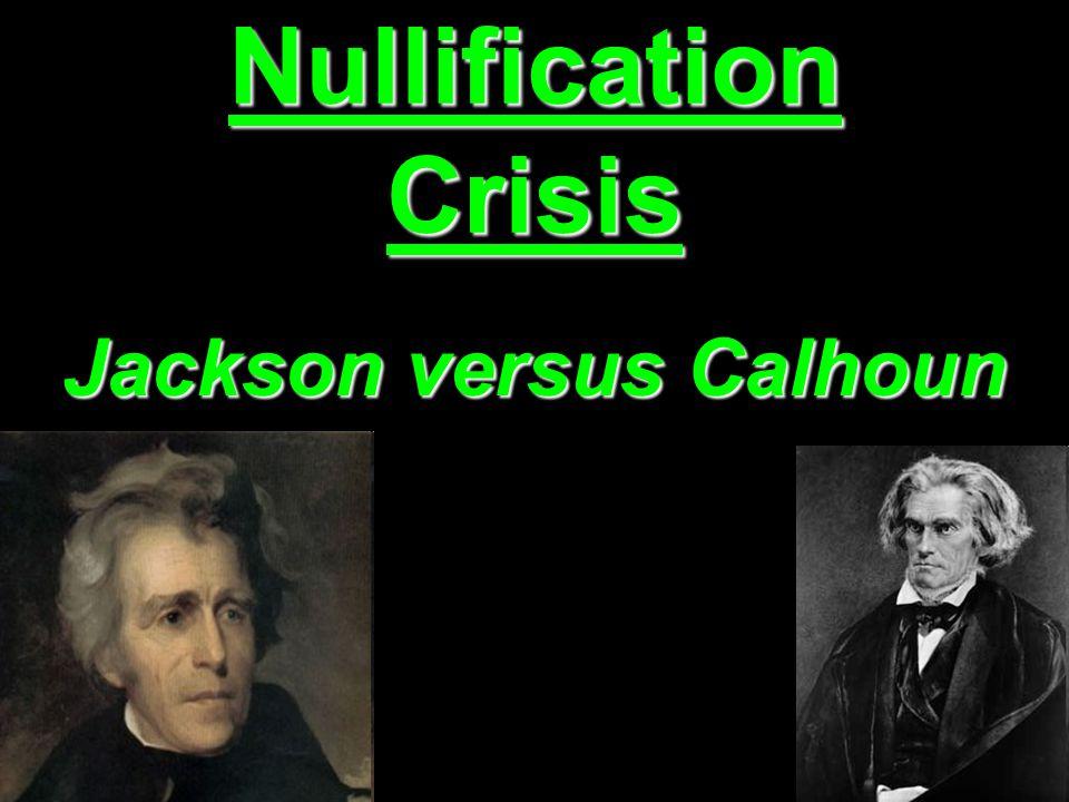 Nullification Crisis Jackson versus Calhoun