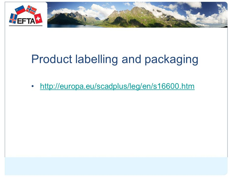 Product labelling and packaging http://europa.eu/scadplus/leg/en/s16600.htm