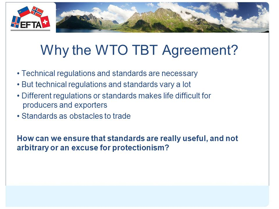 Why the WTO TBT Agreement.