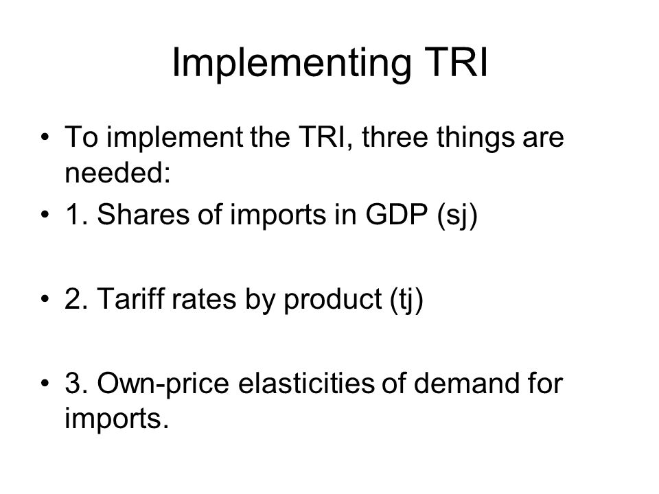 Implementing TRI To implement the TRI, three things are needed: 1.