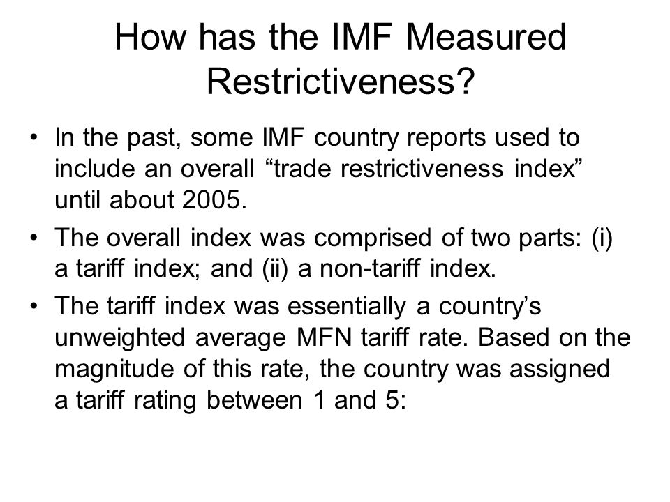 How has the IMF Measured Restrictiveness.
