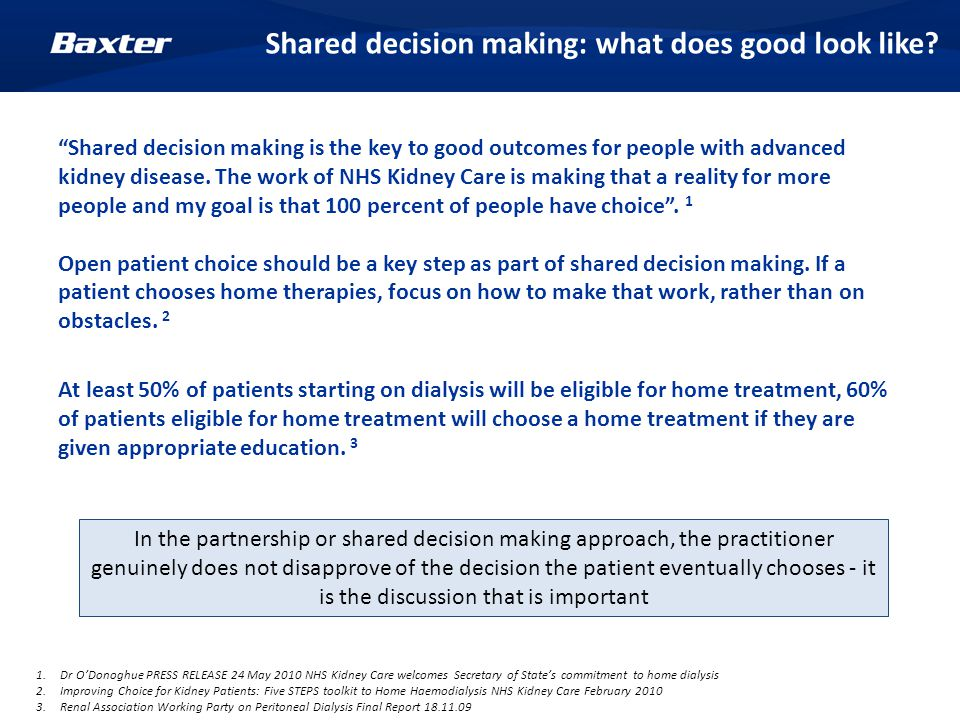 Shared decision making is the key to good outcomes for people with advanced kidney disease.