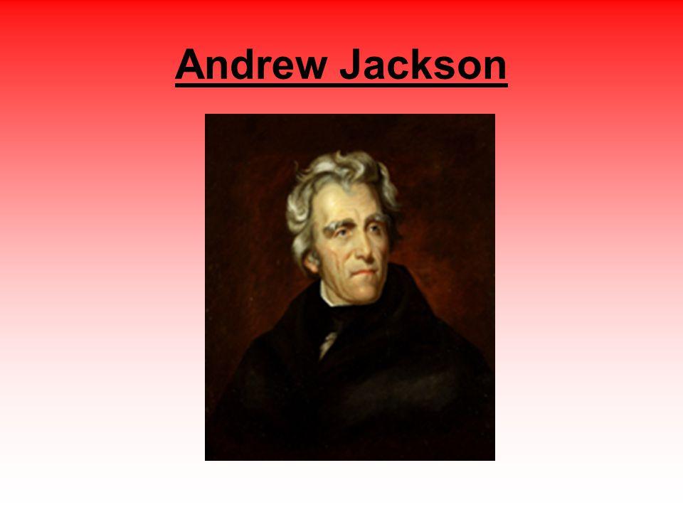 Jackson as President Jackson was an American success story.