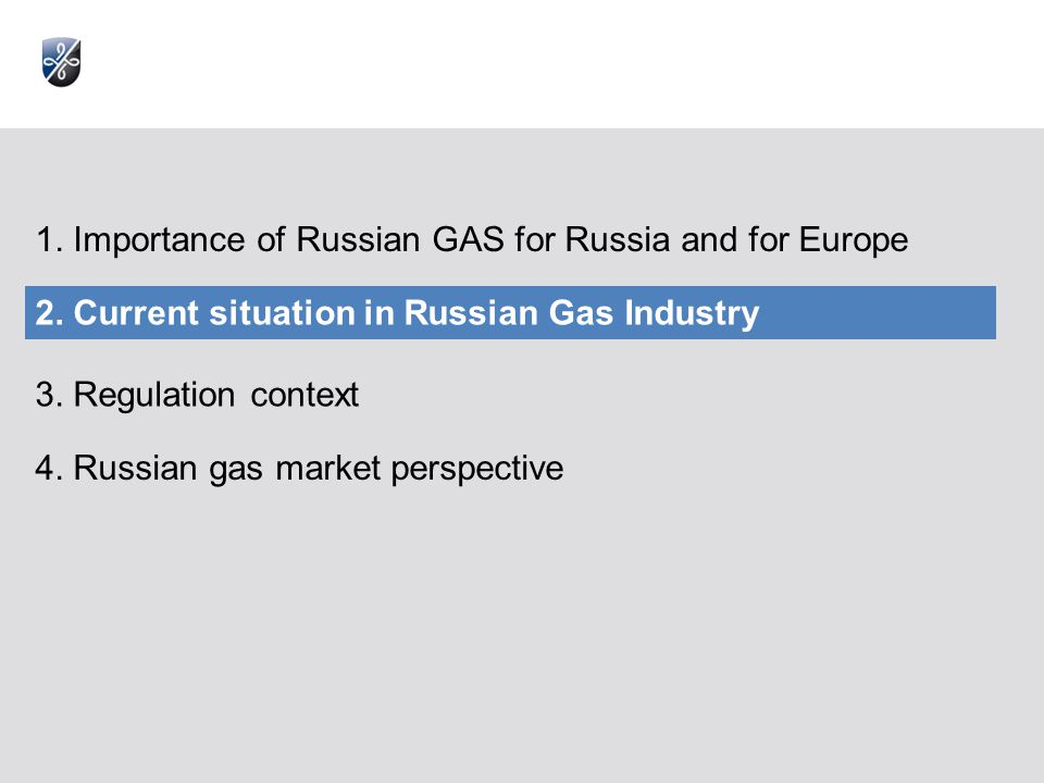 1. Importance of Russian GAS for Russia and for Europe 2.