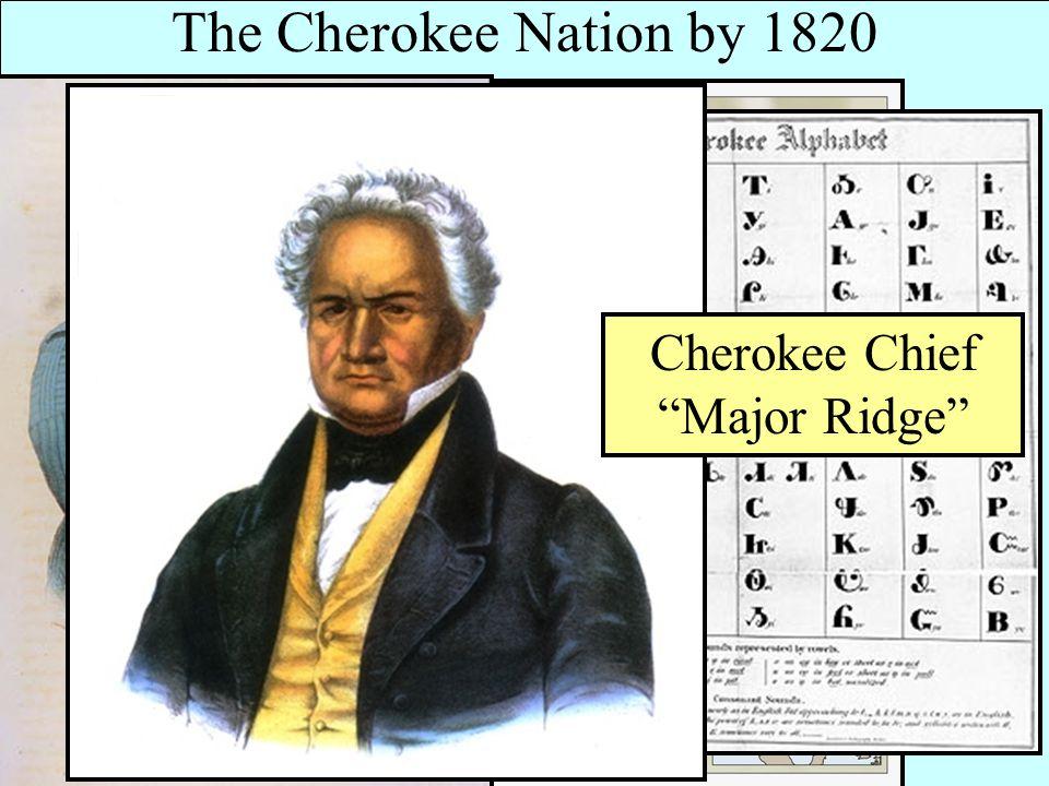 The Cherokee Nation by 1820 Cherokee Chief Major Ridge