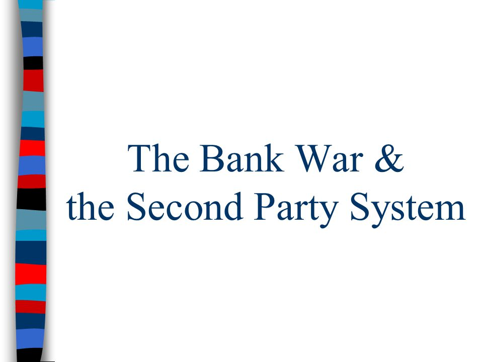 The Bank War & the Second Party System