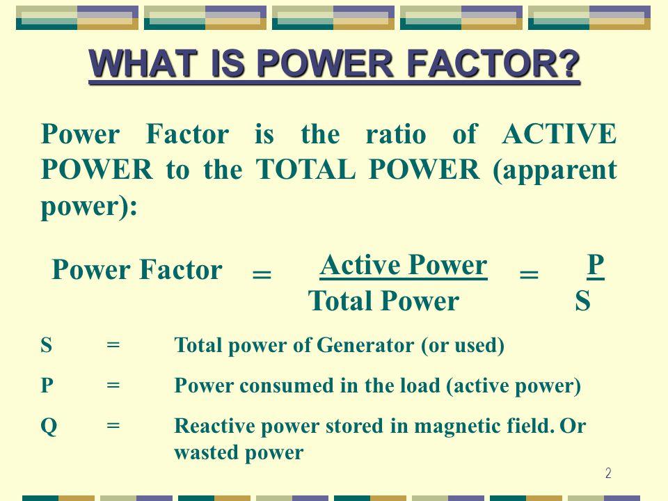 13 NATURAL POWER FACTORS o CEILING FAN 0.5 TO 0.7 o CABIN FAN0.5 TO 0.6 o EXAUST FAN0.6 TO 0.7 o SEWING MACHINE0.6 TO 0.7 o WASHING MACHINE0.6 TO 0.7 o RADIO0.9 o VACUUM CLEANER0.6 TO 0.7 o TUBE LIGHT0.5 TO 0.9 o CLOCK0.9 o ELECTRONIC EQUIPMENT0.4 TO 0.95